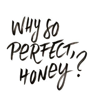 why-so-perfect-honey_weiß_kontrastreich-1.png